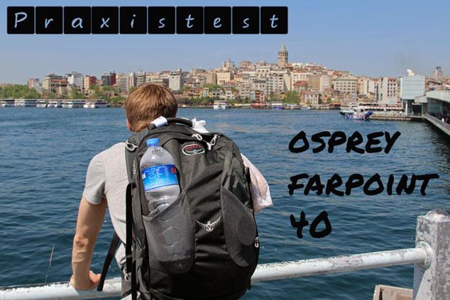 Osprey Farpoint 40: Der beste Handgepäck-Rucksack im Test