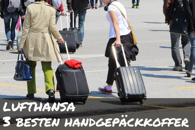 Handgepäckkoffer: Die drei BESTEN Modelle für die Lufthansa