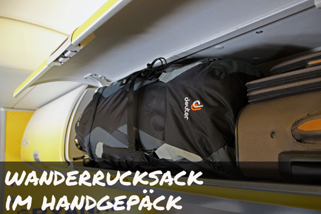 Wanderrucksack für das Handgepäck? Geht (NICHT)! (Stand: 2017)