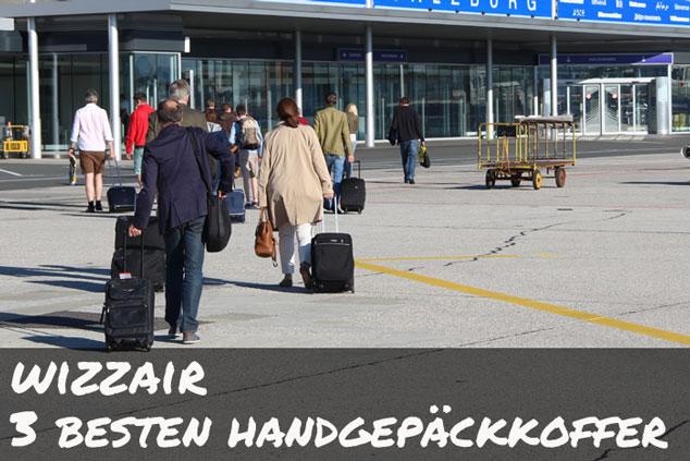 Die drei BESTEN Handgepäckkoffer für WIZZAIR