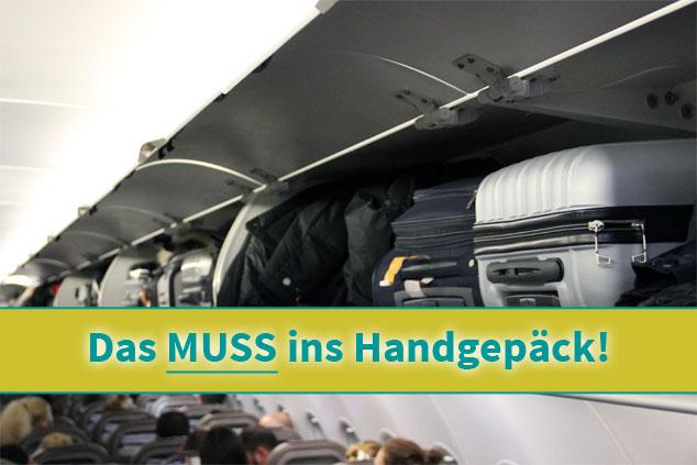 Checkliste: Diese Dinge müssen (UNBEDINGT!) ins Handgepäck!