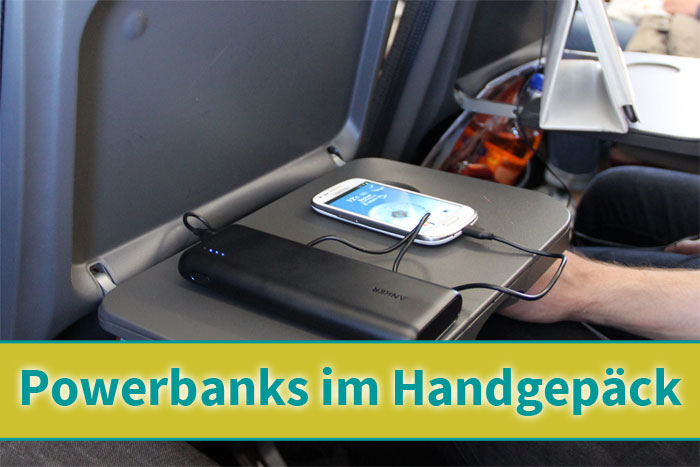 Powerbanks und Powerbar (=Lithium-Ionen-Batterien) im Handgepäck mit ins Flugzeug nehmen