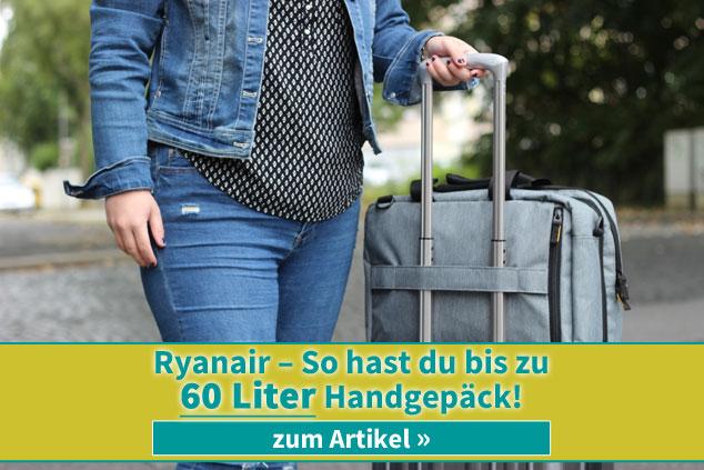 Ryanair: So kannst du bis zu 60 Liter Handgepäck mitnehmen!
