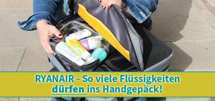 ▷RYANAIR: So viele Flüssigkeiten dürfen ins Handgepäck!